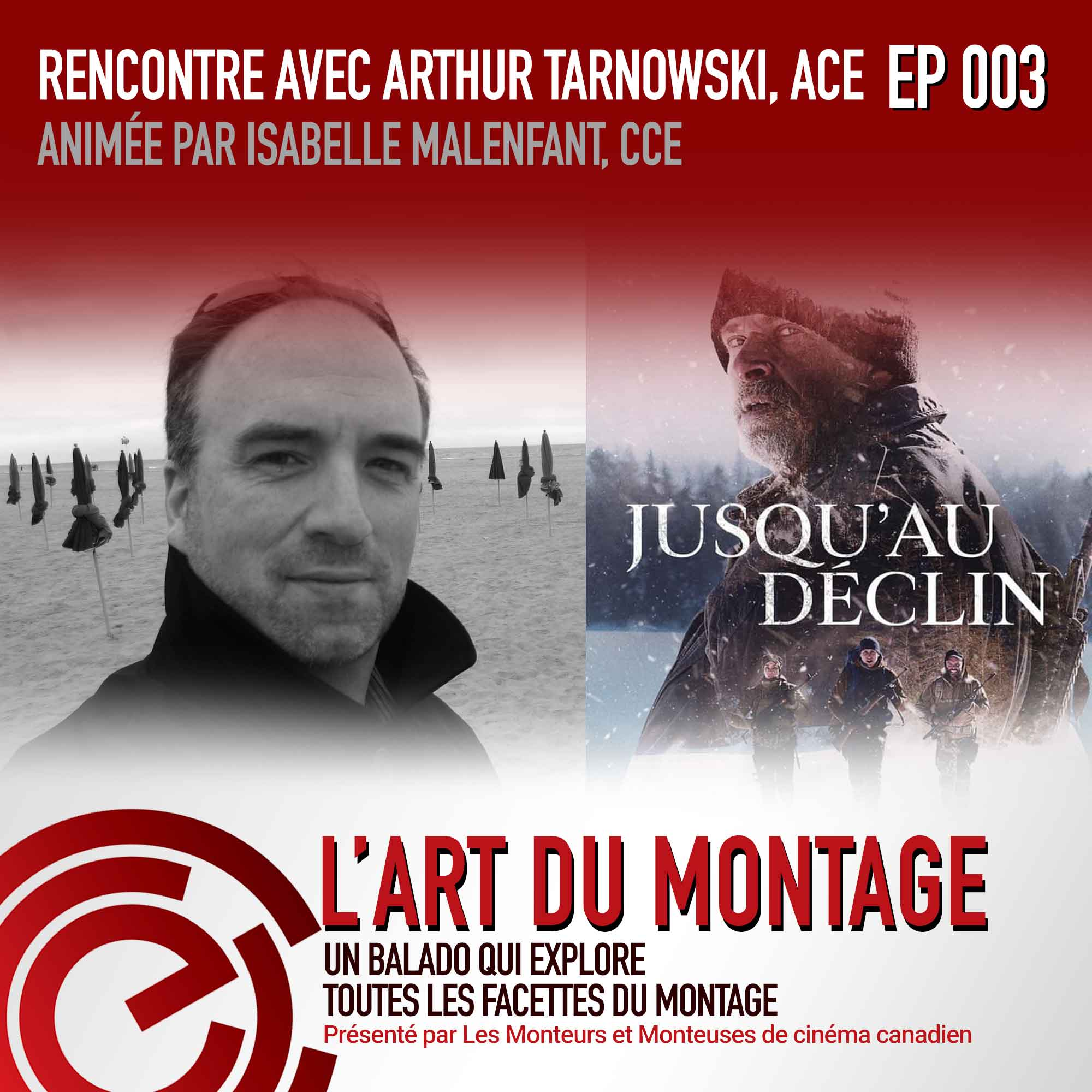 Épisode 003: L'art du Montage: Rencontre avec Arthur Tarnowski, ACE, animée par Isabelle Malenfant, CCE