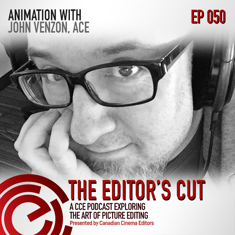 The Editors Cut - Episode 050 - Animation with John Venzon, ACE
